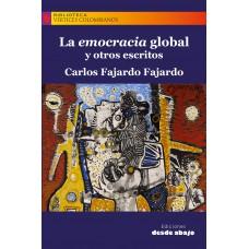 La emocracia global  y otros escritos