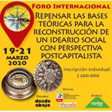 """Inscripción """"Foro Internacional: Repensar las bases teóricas para la reconstrucción de un ideario social con perspectiva postcapitalista"""""""