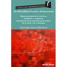 (In-)Movilidad Social y Democracia. Algunas perspectivas teóricas, analíticas y empéricas. A propósito de la experiencia de países de la Ocde y de Colombia