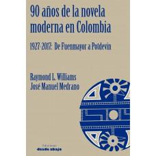 90 años de la novela moderna en Colombia 1972 - 2017:  De Fuenmayor a Potdevin