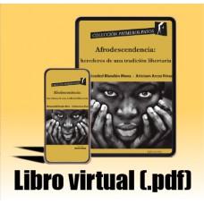 Libro virtual (.pdf) Afrodescendencia herederos de una tradición libertaria