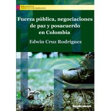 Fuerza pública, negociaciones de paz y posacuerdo en Colombia