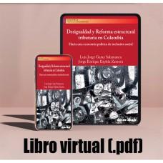 Libro virtual (.pdf). Desigualdad y Reforma estructural tributaria en Colombia