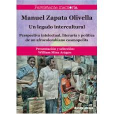 Manuel Zapata Olivella. Un legado intercultural