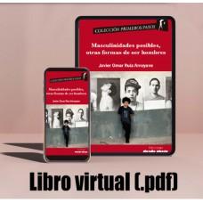 Libro virtual (.pdf) Masculinidades posibles,  otras formas de ser hombres