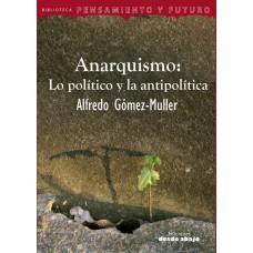 Anarquismo: Lo político y la antipolítica