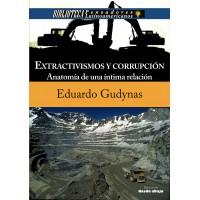 Extractivismos y Corrupción. Anatomía de una íntima relación