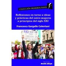 Reflexiones en torno a ideas y prácticas del entre-mujeres a principios del siglo XXI