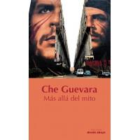 Che Guevara. Más allá del mito