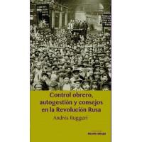 Control obrero, autogestión y consejos en la Revolución Rusa
