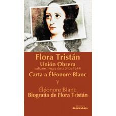 Flora Tristán Unión Obrera. Biografía de Flora Tristán
