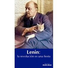 Lenin: La revolución es una fiesta