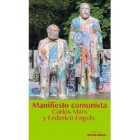 Carlos Marx y Federico Engels. Manifiesto del Partido Comunista