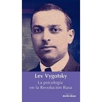 Lev Vygotsky. La psicología en la Revolución Rusa