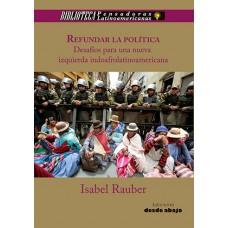 Refundar la política. Desafíos para una nueva izquierda indoafrolatinoamericana