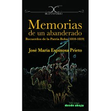 Memorias de un abanderado Recuerdos de la Patria Boba (1810-1819)