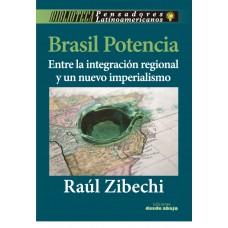 Brasil Potencia. Entre la integración regional y nuevo imperialismo