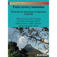 Entre cerros y montañas. Memorias de resistencias en Quinchía, Colombia