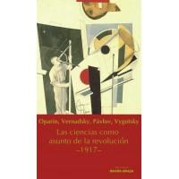 Oparin, Vernadsky, Pávlov, Vigotstky Las ciencias como asunto de la revolución –1917–
