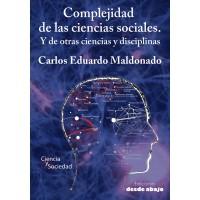 Complejidad de las ciencias sociales.  Y de otras ciencias y disciplinas