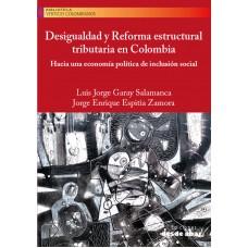 Desigualdad y Reforma estructural tributaria en Colombia. Hacia una economía política de inclusión social