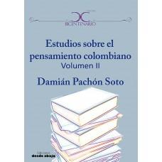 Estudios sobre el pensamiento colombiano Volumen II