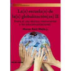 La(s) escuela(s) de la(s) globalización(es) II. Entre el uso técnico instrumental y las educomunicaciones
