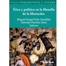 Ética y política en la filosofía de la liberación