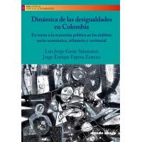 Dinámica de las desigualdades en Colombia. En torno a la economía política en los ámbitos socio-económico, tributario y territorial
