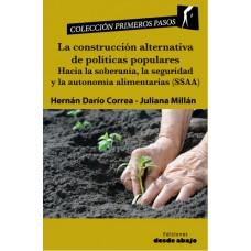 La construcción alternativa de políticas populares. Hacia la soberanía, la seguridad y la autonomía alimentarias (SSAA)