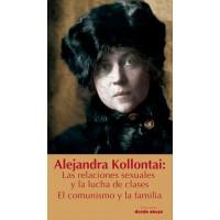Alejandra Kollontai.  El comunismo y la familia. Las relaciones sexuales y las lucha de clases