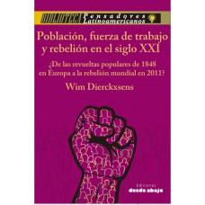 Población fuerza de trabajo y rebelión en el siglo XXI ¿De las revueltas populares de 1848 en Europa a la rebelión mundial en 2011?