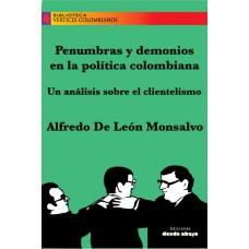 Penumbras y demonios en la política colombiana. Un análisis sobre el clientelismo