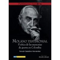 Molano testimonial. Poética de las memorias de guerra en Colombia