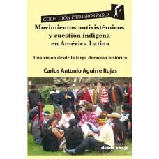Movimientos antisistémicos y cuestión indígena en América Latina. Una visión desde la larga duración histórica