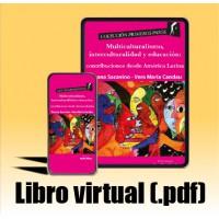 Libro virtual (.pdf) Multiculturalismo, interculturalidad y educación: Contribuciones desde América Latina
