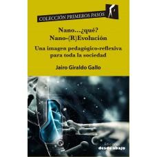 Nano...¿qué? Nano-(R)Evolución Una imagen pedagógico-reflexiva para toda la sociedad