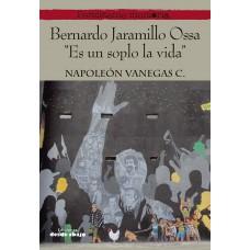 """Bernardo Jaramillo Ossa """"Es un soplo la vida"""""""