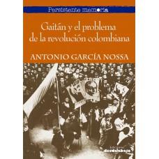 Gaitán y el problema de la revolución colombiana