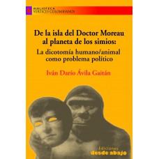 De la isla del Doctor Moreau al planeta de los simios:  La dicotomía humanos/animal como problema político