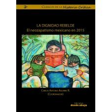 La dignidad rebelde El neozapatismo mexicano en 2015