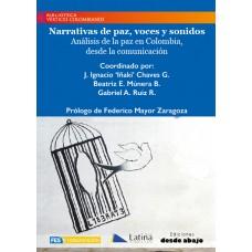 Narrativas de paz, voces y sonidos. Análisis de la paz en Colombia desde la comunicación