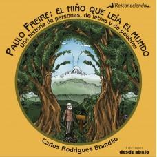 Paulo Freire: el niño que leía el mundo. Una historia de personas, de letras y de palabras