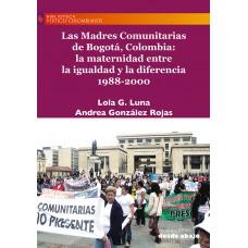 Las Madres Comunitarias de Bogotá, Colombia: la maternidad entre la igualdad y la diferencia 1988-2000