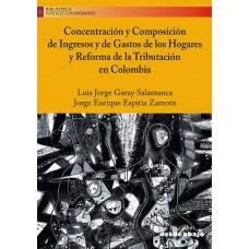 Concentración y Composición de Ingresos y de Gastos de los Hogares y Reforma de la Tributación en Colombia