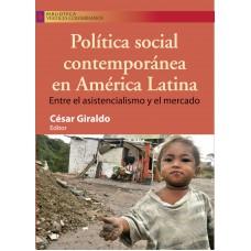 Política social contemporánea en América Latina. Entre el asistencialismo y el mercado