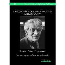 La economía moral de la multitud y otros ensayos