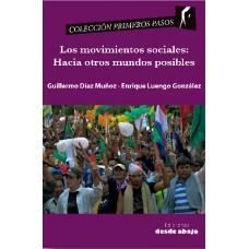 Los movimientos sociales: Hacia otros mundos posibles