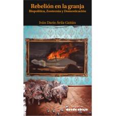 Rebelión en la granja. Biopolítica, Zootecnia y Domesticación
