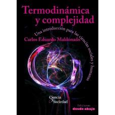 Termodinámica y complejidad Una introducción para las ciencias sociales y humanas